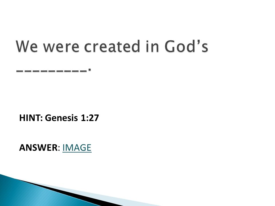HINT: Genesis 1:27 ANSWER: IMAGE