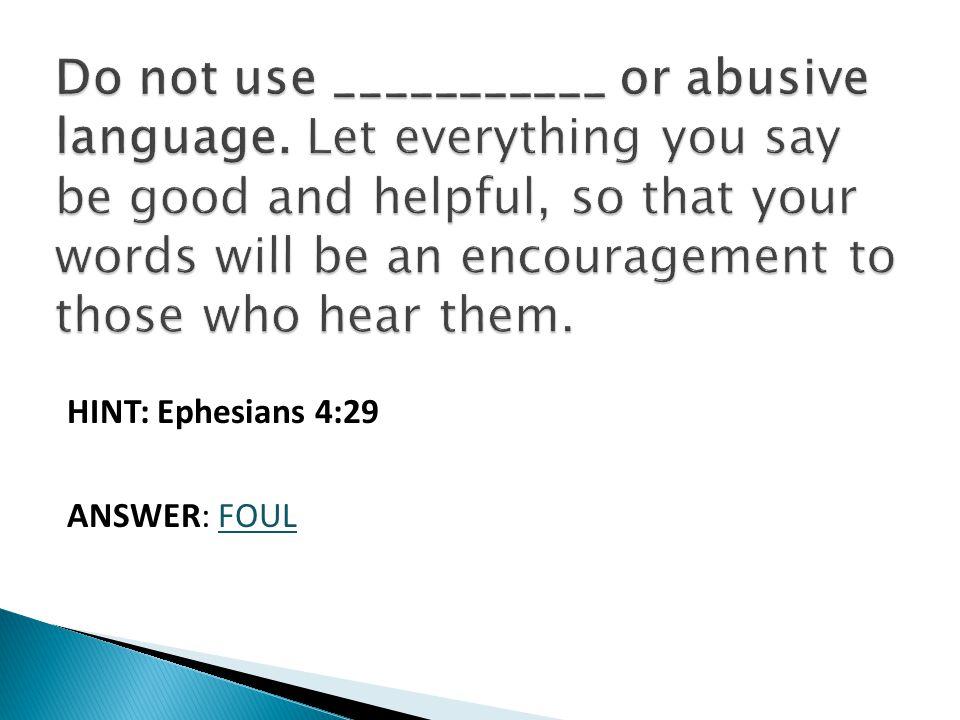 HINT: Ephesians 4:29 ANSWER: FOUL