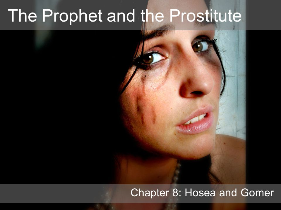 The Prophet and the Prostitute Chapter 8: Hosea and Gomer