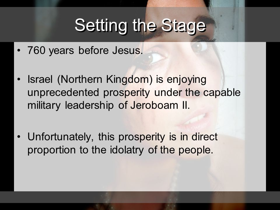 Setting the Stage 760 years before Jesus.