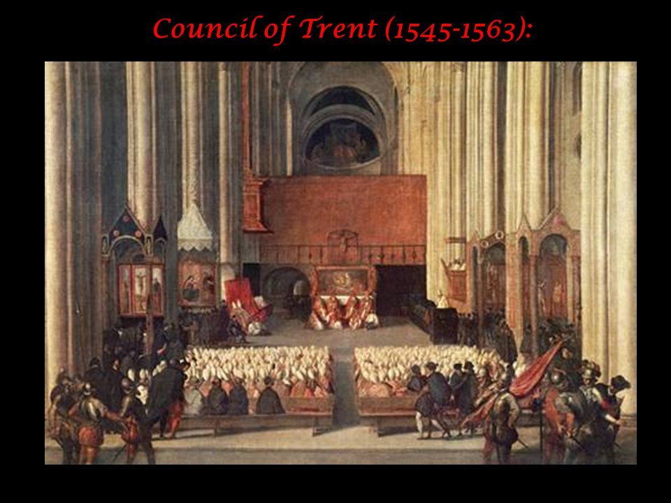 Council of Trent (1545-1563):