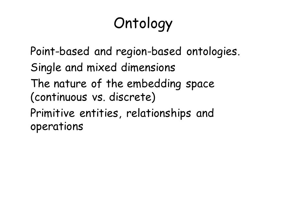 Ontology Point-based and region-based ontologies.
