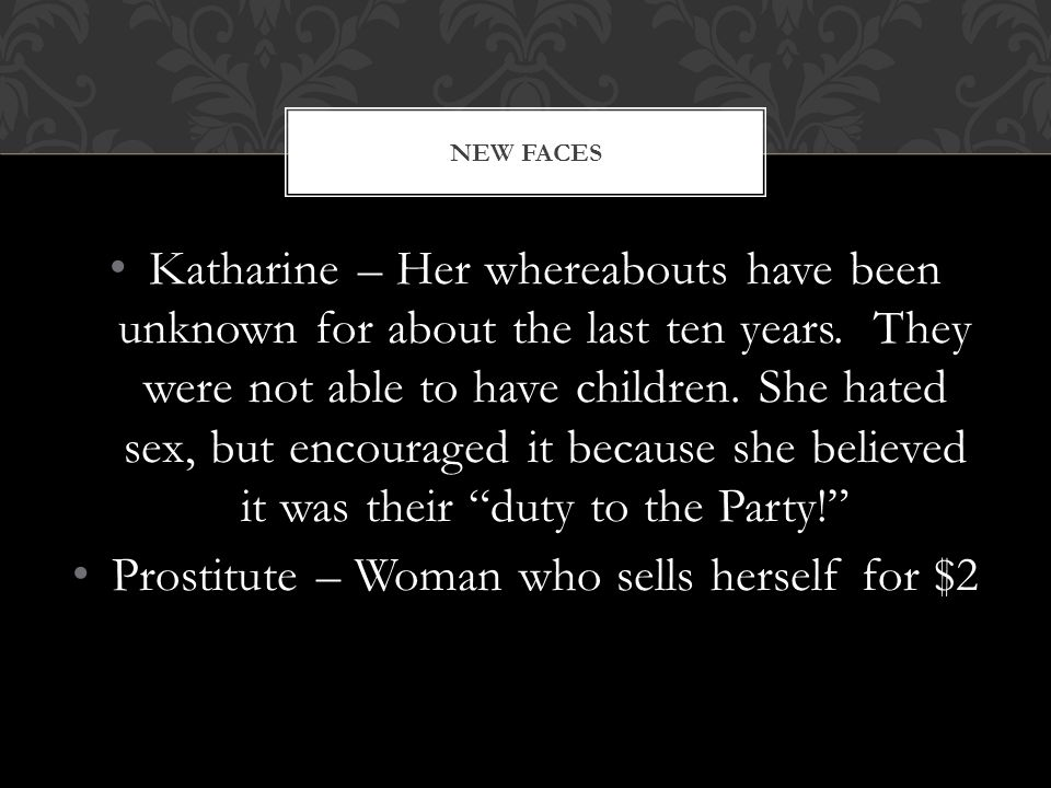 Katharine – Her whereabouts have been unknown for about the last ten years.