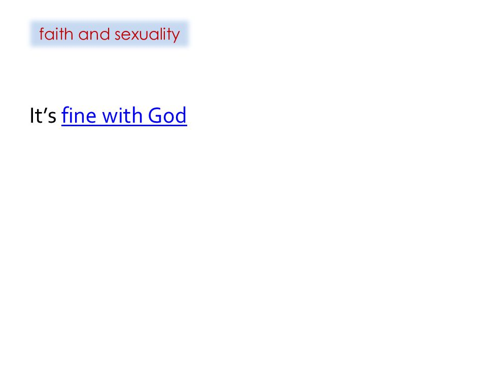 faith and sexuality It's fine with God