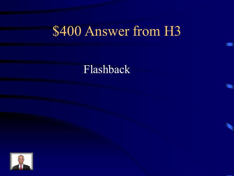 $400 Question from H3 This is the literary device used to tell the story.