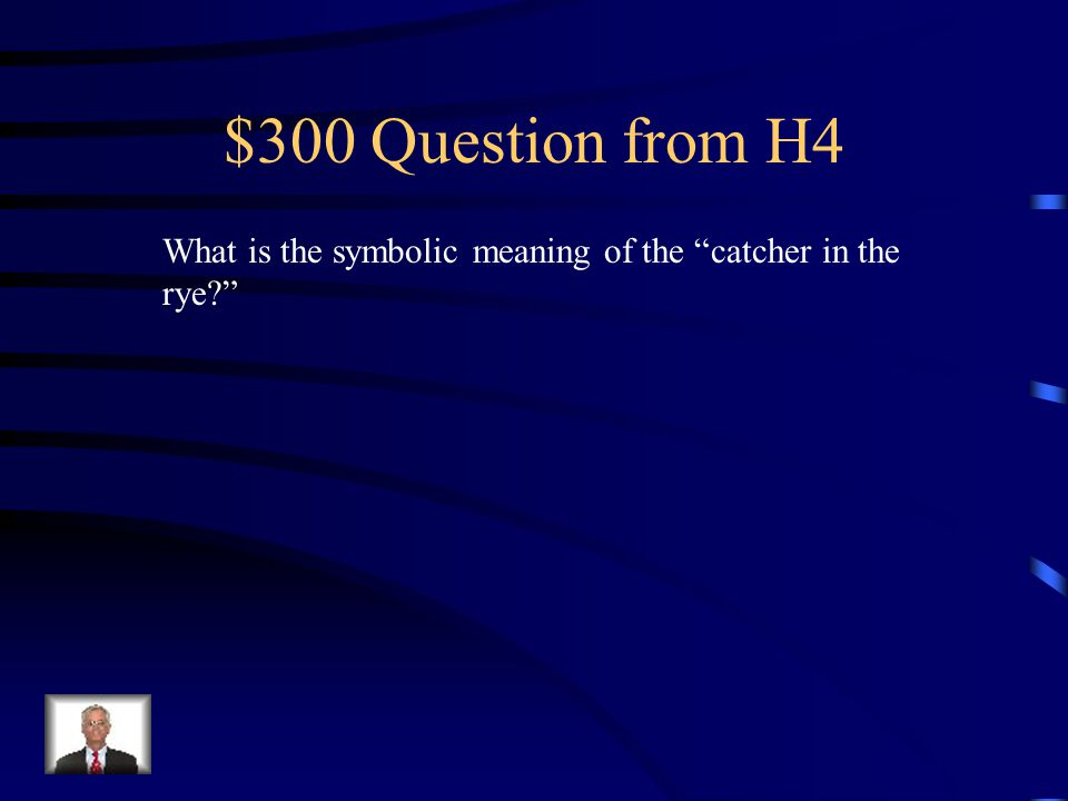 $200 Answer from H4 They represent Holden's personal fears of his fate in the world.