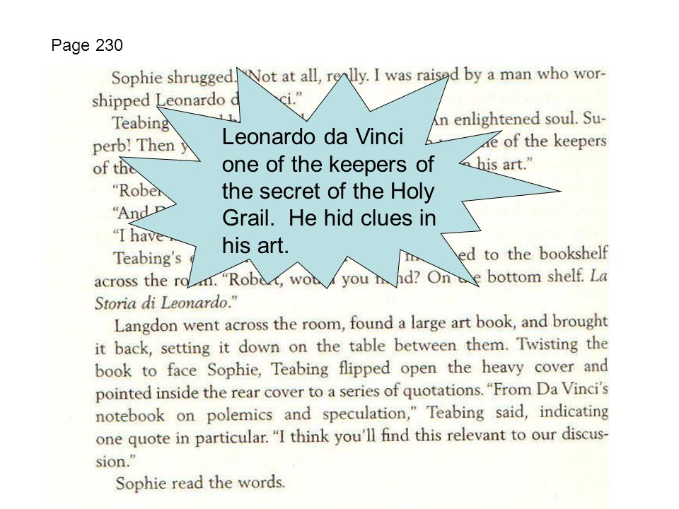 Page 230 Leonardo da Vinci one of the keepers of the secret of the Holy Grail. He hid clues in his art.