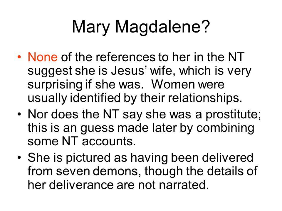 Mary Magdalene.