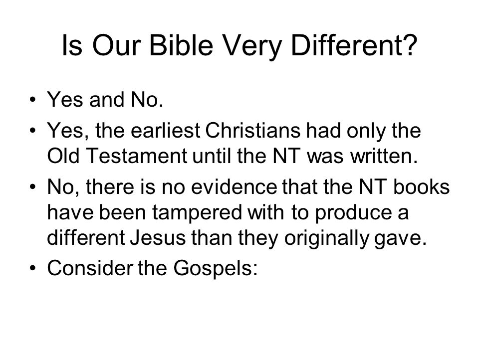 Is Our Bible Very Different.Yes and No.