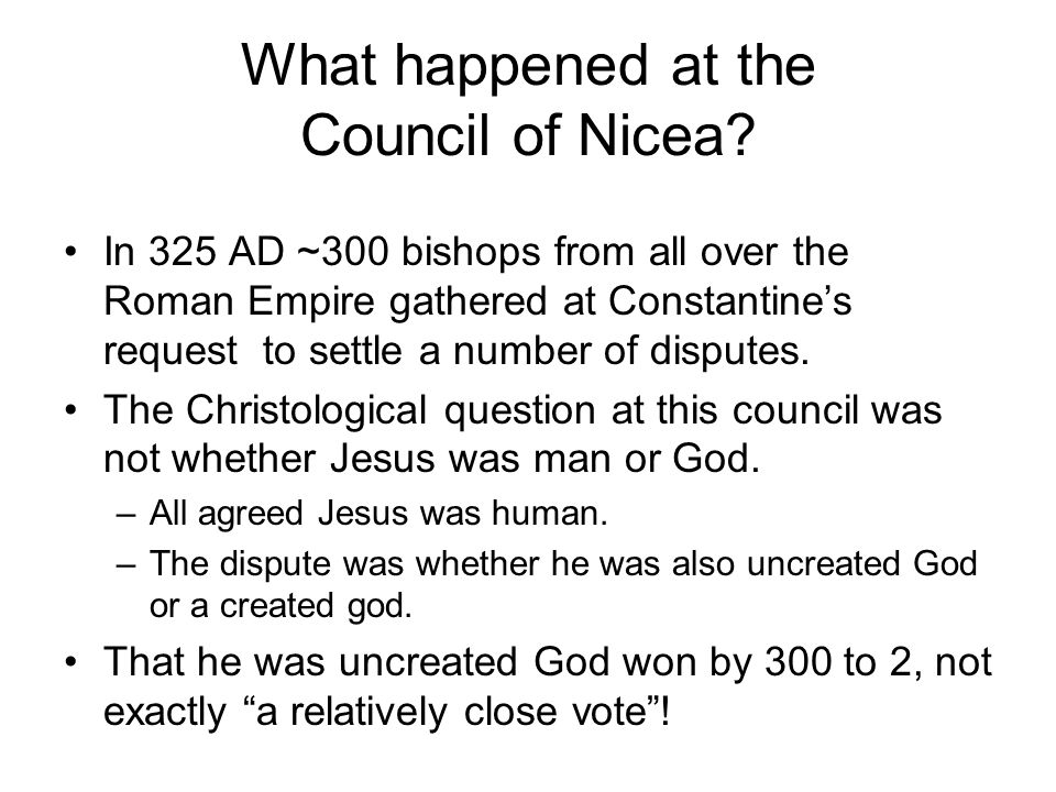 What happened at the Council of Nicea.