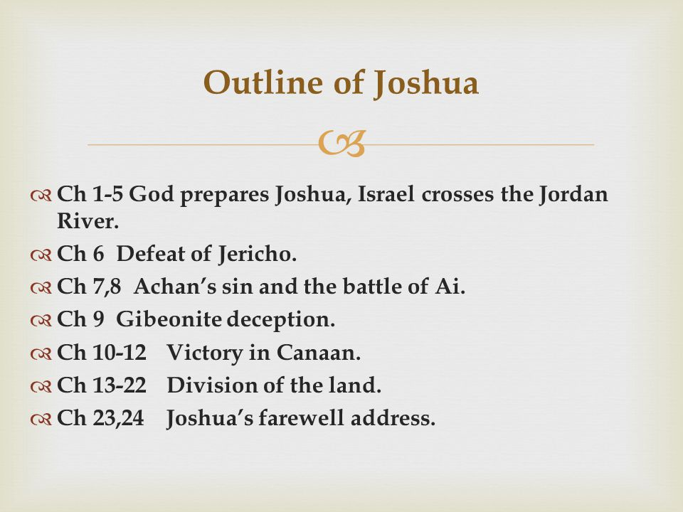   Ch 1-5 God prepares Joshua, Israel crosses the Jordan River.