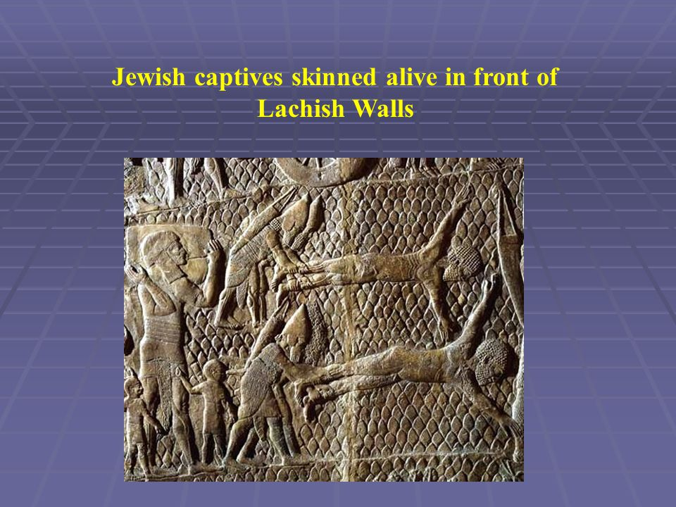 Jewish captives skinned alive in front of Lachish Walls