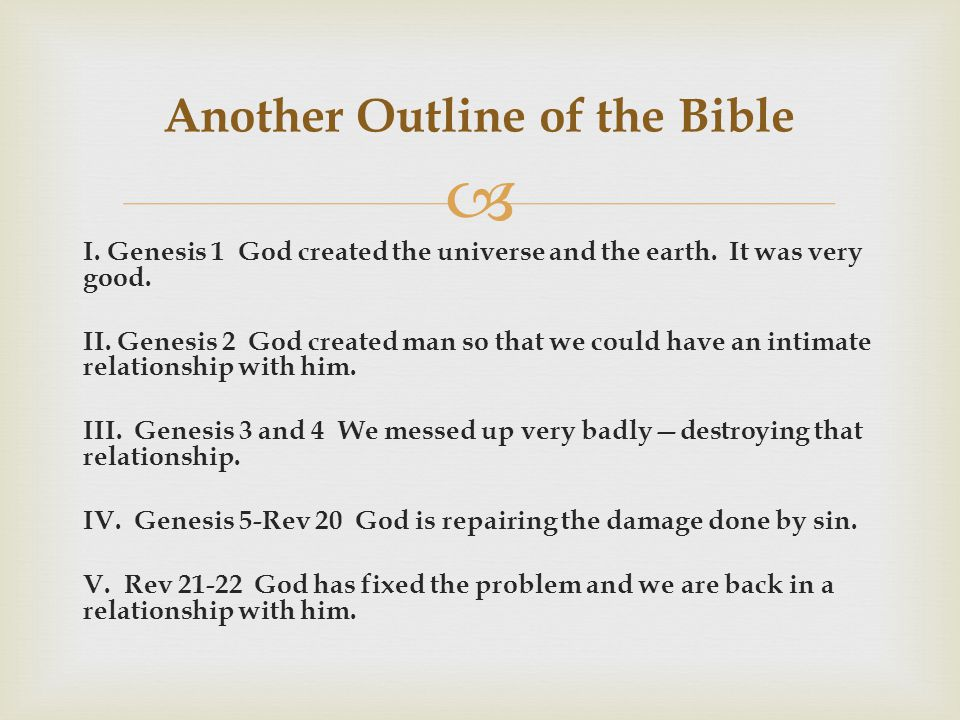  I. Genesis 1 God created the universe and the earth.