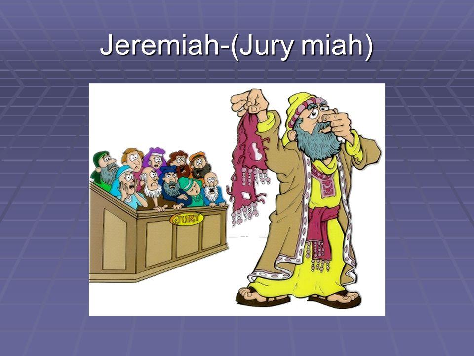Jeremiah-(Jury miah)