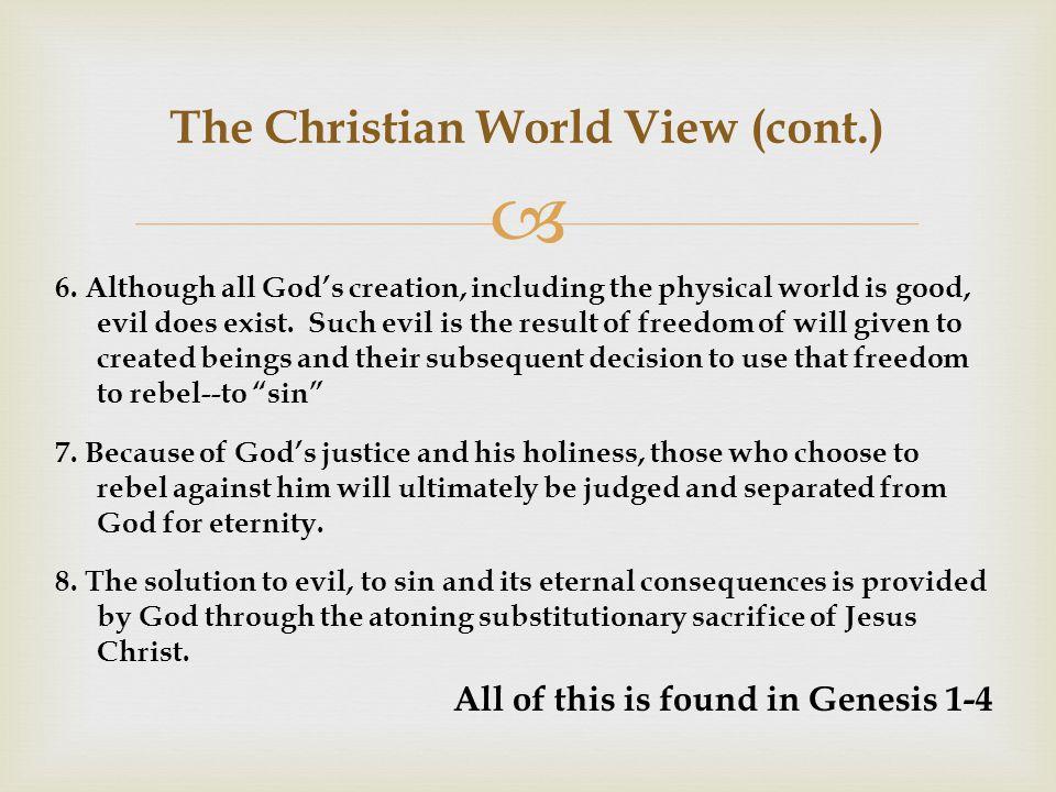  The Christian World View (cont.) 6.