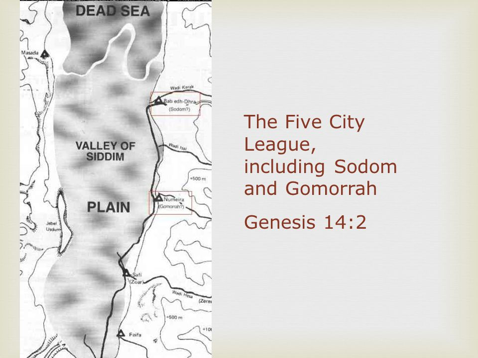 The Five City League, including Sodom and Gomorrah Genesis 14:2
