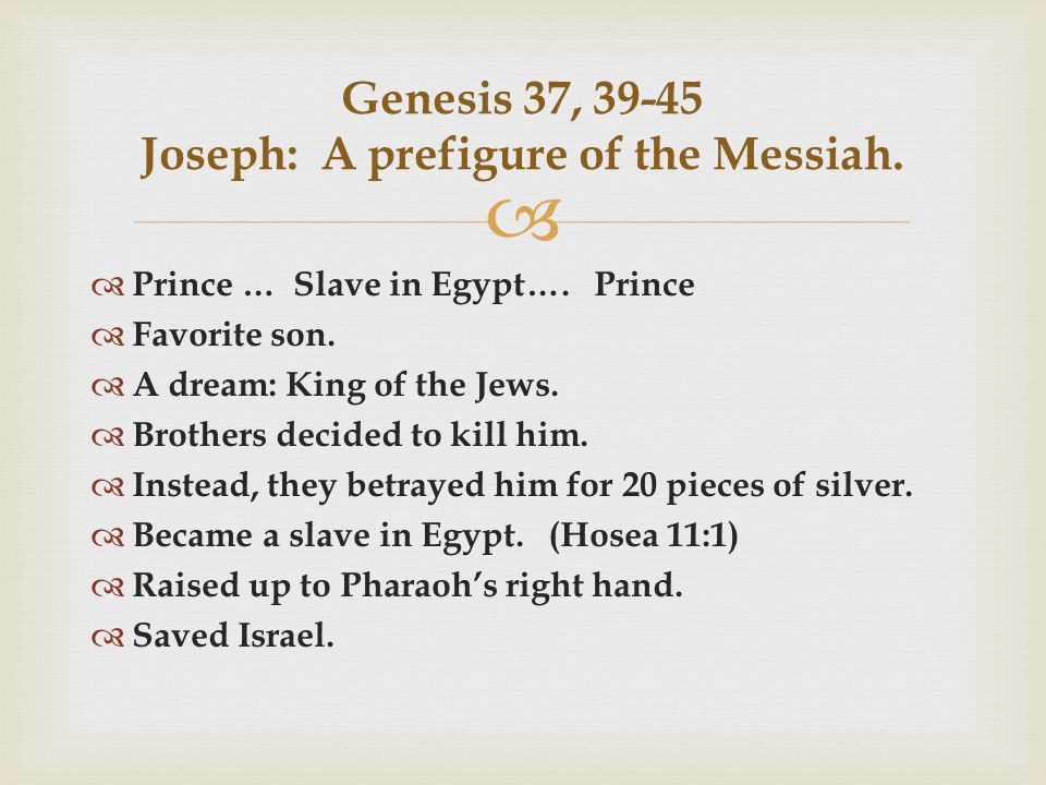   Prince … Slave in Egypt…. Prince  Favorite son.