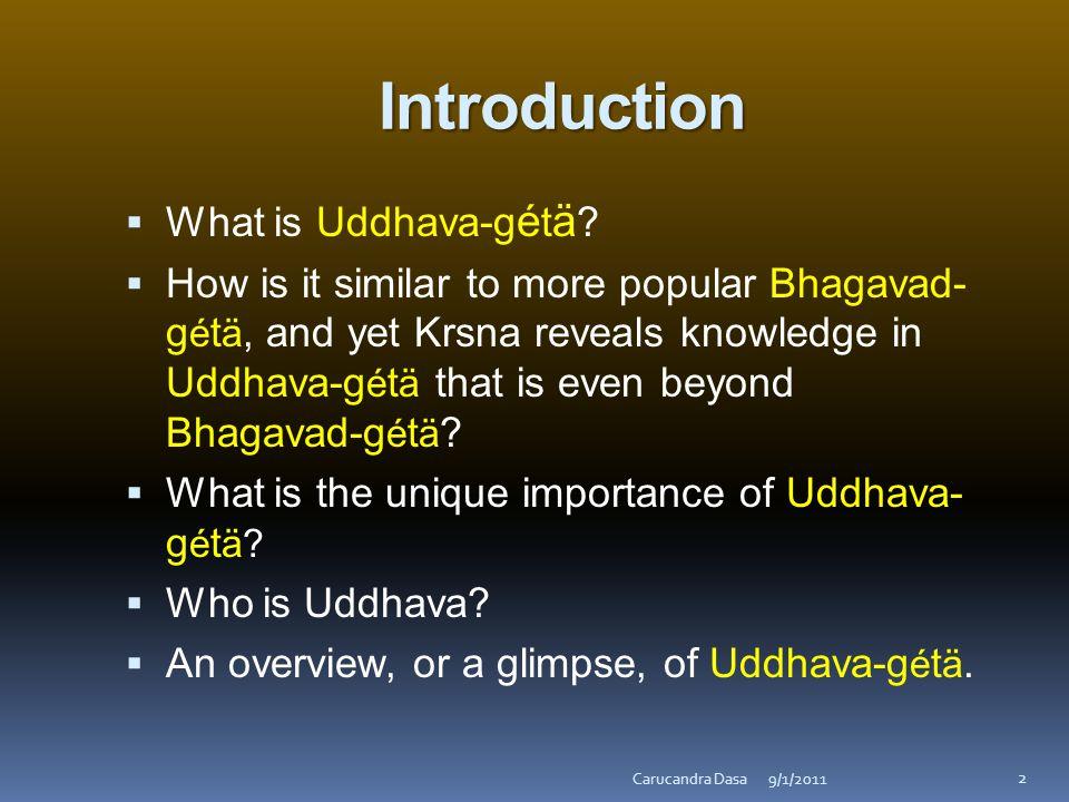 Introduction  What is Uddhava-g é t ä .