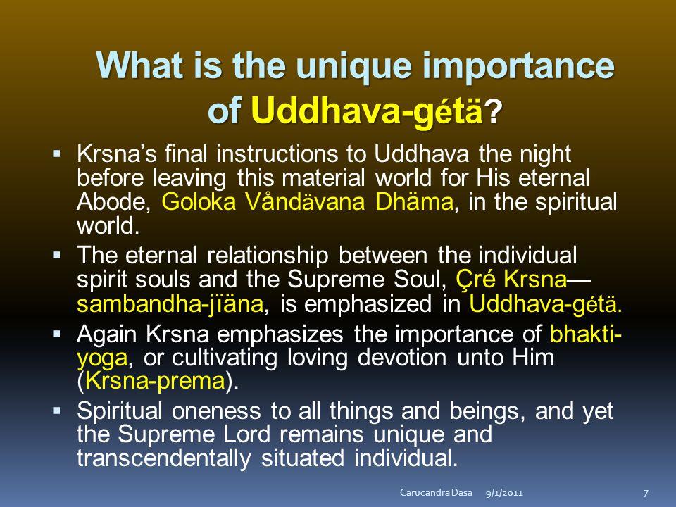 What is the unique importance of Uddhava-g é t ä.