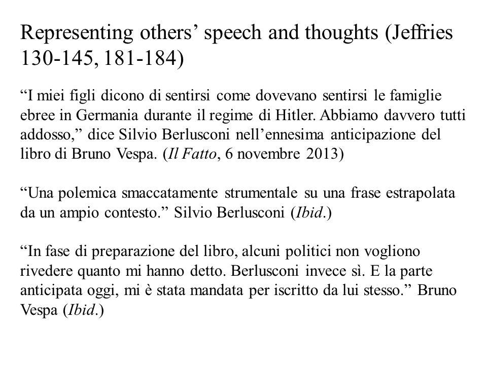 Representing others' speech and thoughts (Jeffries 130-145, 181-184) I miei figli dicono di sentirsi come dovevano sentirsi le famiglie ebree in Germania durante il regime di Hitler.