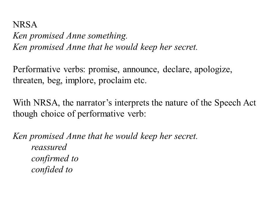 NRSA Ken promised Anne something. Ken promised Anne that he would keep her secret.