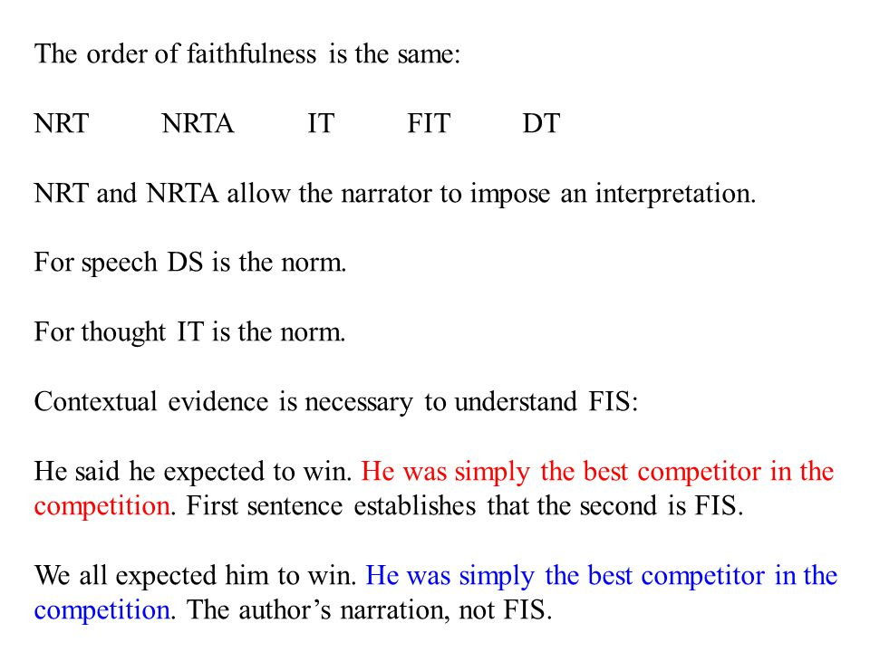 The order of faithfulness is the same: NRT NRTA IT FIT DT NRT and NRTA allow the narrator to impose an interpretation.