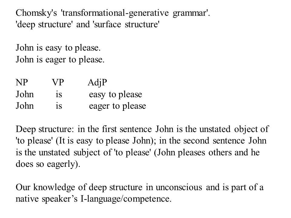Chomsky s transformational-generative grammar .