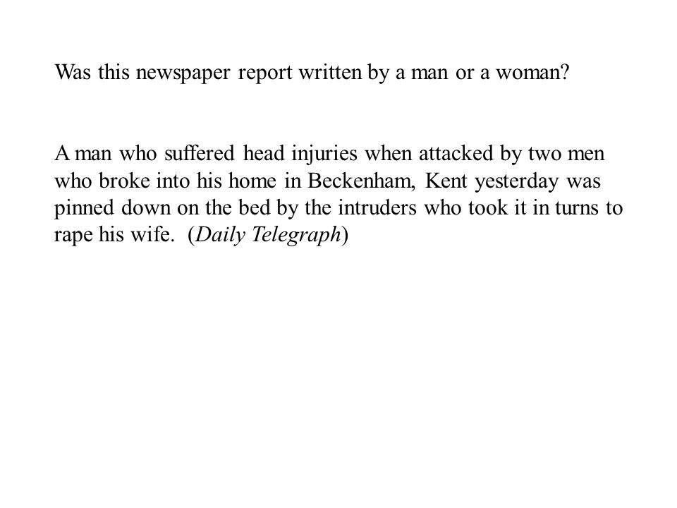 Was this newspaper report written by a man or a woman.