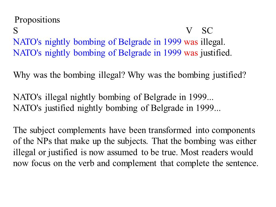 Propositions S V SC NATO s nightly bombing of Belgrade in 1999 was illegal.