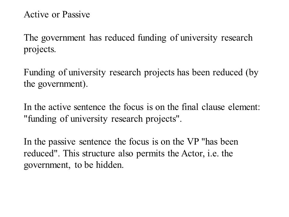 Active or Passive The government has reduced funding of university research projects.