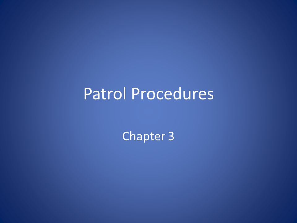 Patrol Procedures Chapter 3