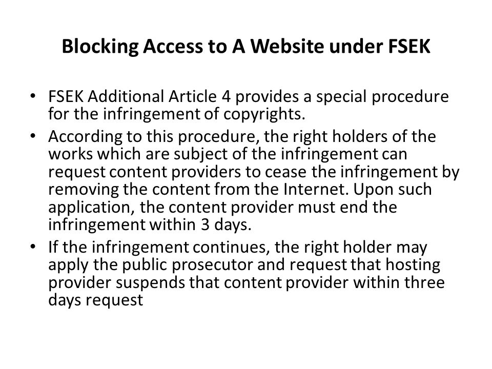 Blocking Access to A Website under FSEK FSEK Additional Article 4 provides a special procedure for the infringement of copyrights.