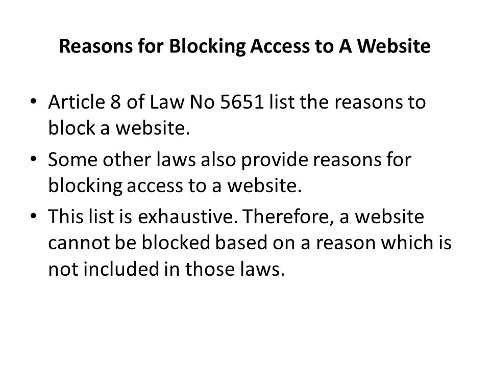 Blocking Access to A Website under Article 8 of Law No 5651 If there is sufficient doubt that a website's content constitutes any crime mentioned above, the court may give a decision to block that website.