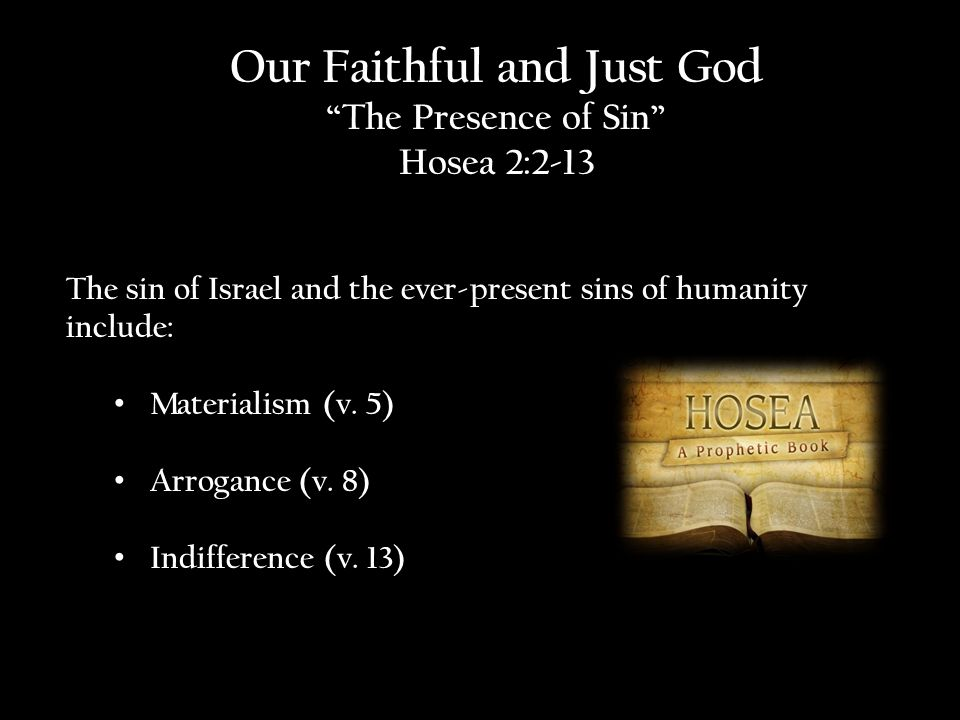The sin of Israel and the ever-present sins of humanity include: Materialism (v.