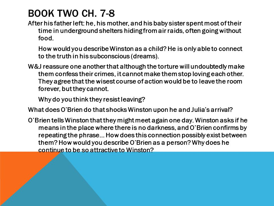 BOOK TWO CH. 7-8 After his father left: he, his mother, and his baby sister spent most of their time in underground shelters hiding from air raids, of