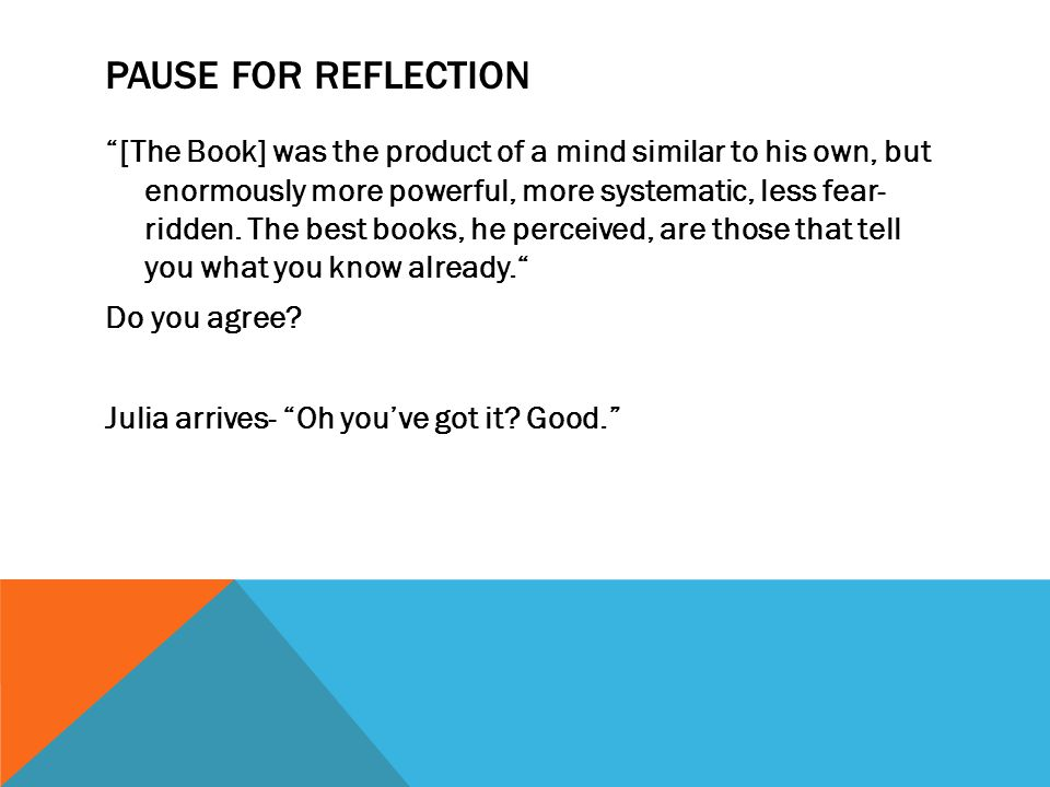 """PAUSE FOR REFLECTION """"[The Book] was the product of a mind similar to his own, but enormously more powerful, more systematic, less fear- ridden. The b"""