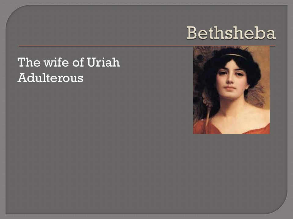 The wife of Uriah Adulterous