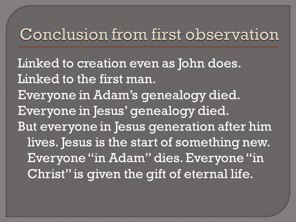 Linked to creation even as John does. Linked to the first man.