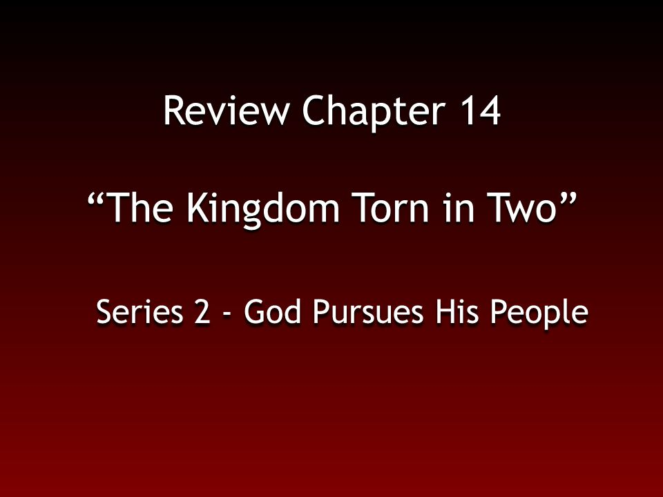 """Review Chapter 14 """"The Kingdom Torn in Two"""" Series 2 - God Pursues His People"""