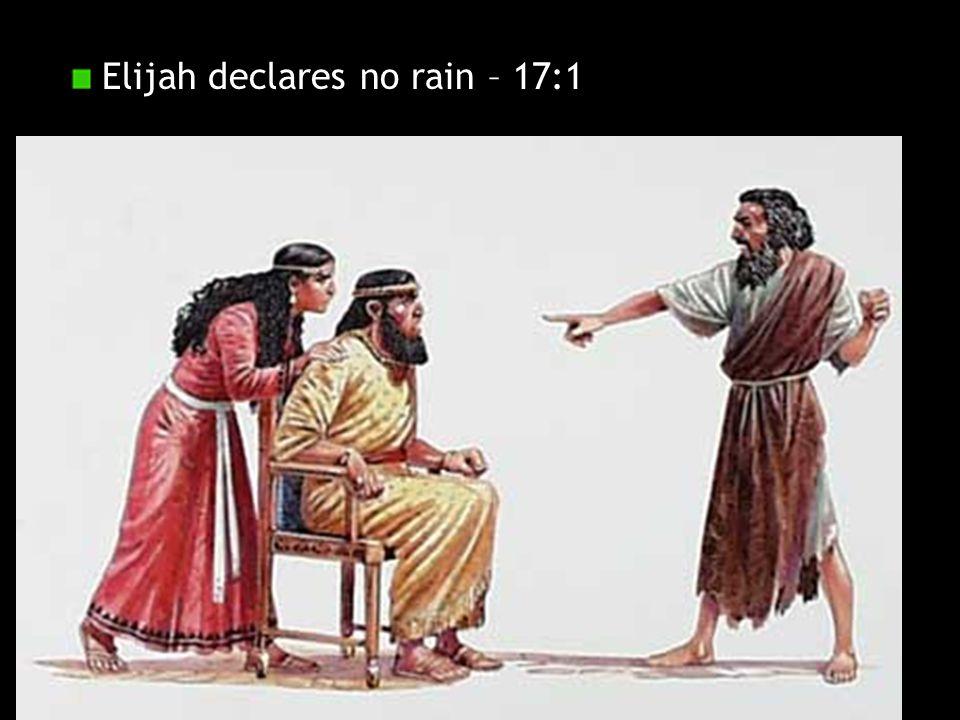 Elijah declares no rain – 17:1