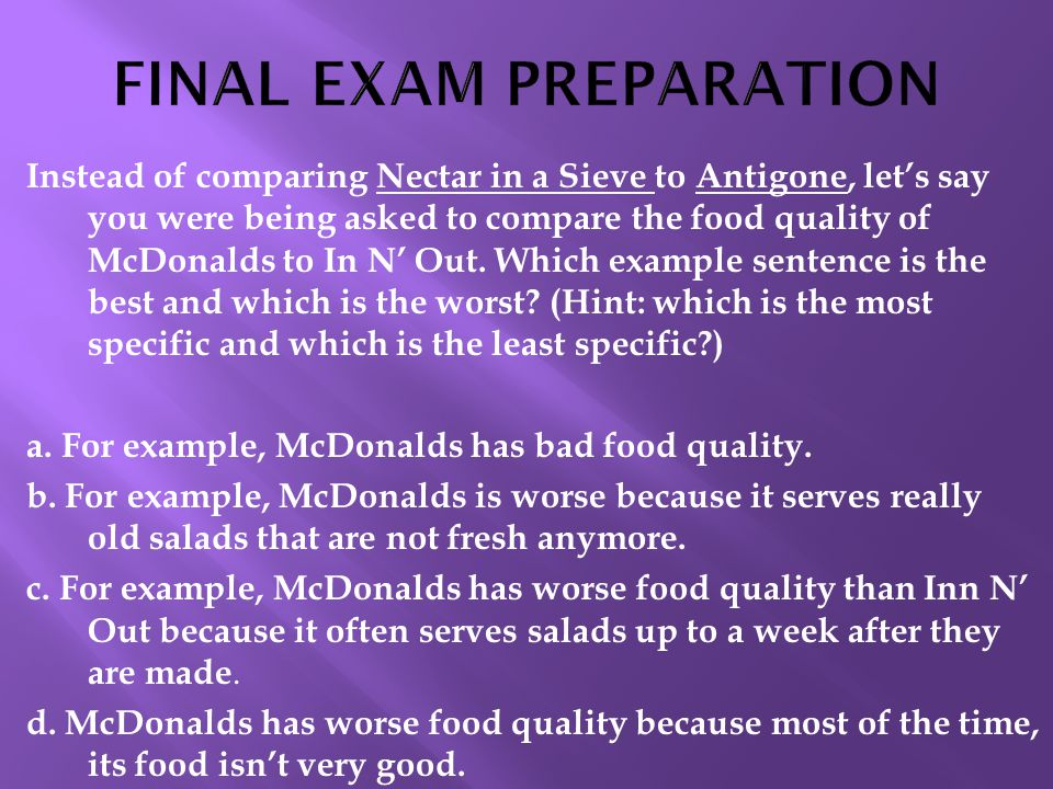 Instead of comparing Nectar in a Sieve to Antigone, let's say you were being asked to compare the food quality of McDonalds to In N' Out.