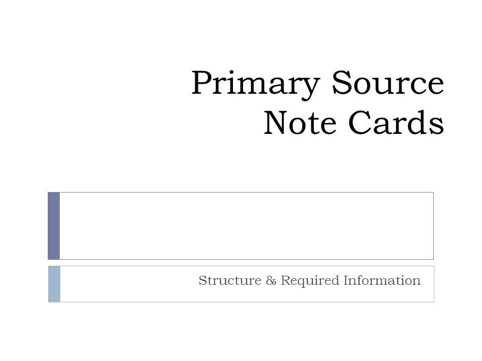 Primary Source Note Cards Structure & Required Information