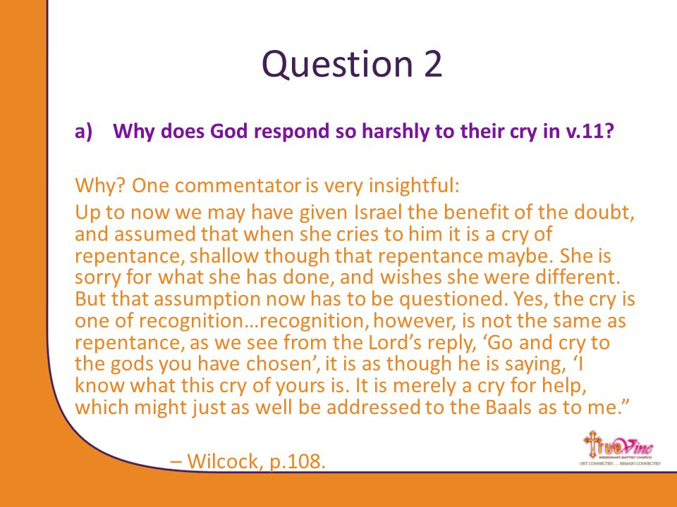 Question 2 a)Why does God respond so harshly to their cry in v.11.