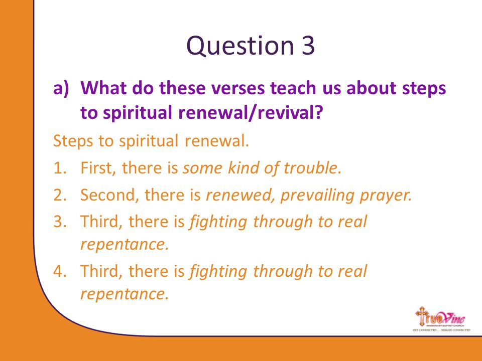 Question 3 a)What do these verses teach us about steps to spiritual renewal/revival.