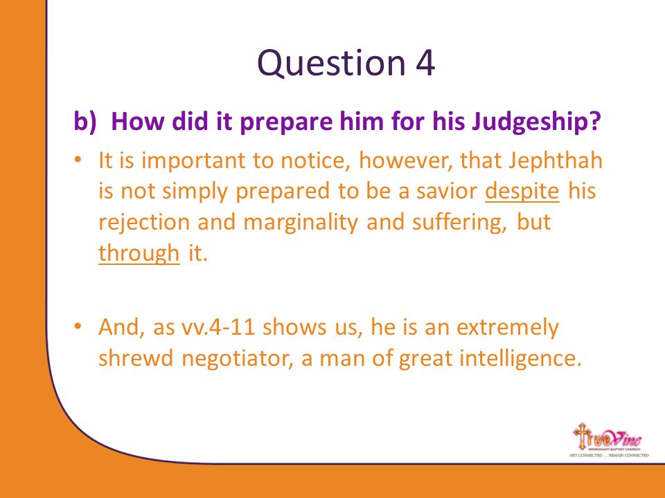 Question 4 b)How did it prepare him for his Judgeship.