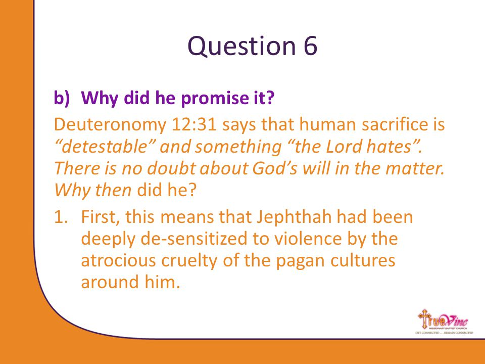 Question 6 b)Why did he promise it.