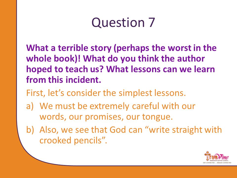 Question 7 What a terrible story (perhaps the worst in the whole book).