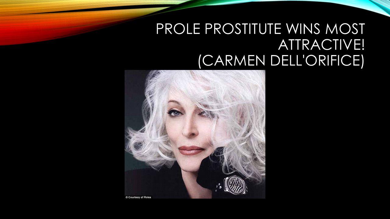 PROLE PROSTITUTE WINS MOST ATTRACTIVE! (CARMEN DELL ORIFICE)