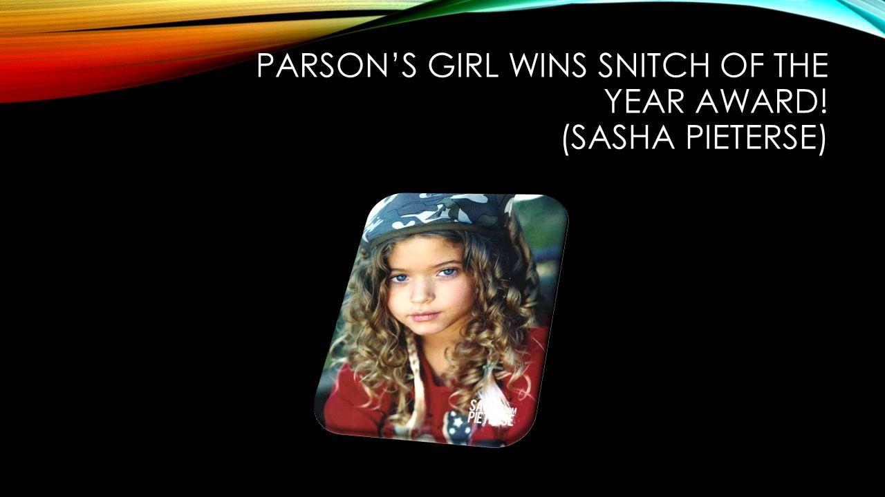 PARSON'S GIRL WINS SNITCH OF THE YEAR AWARD! (SASHA PIETERSE)