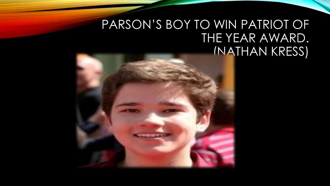 PARSON'S BOY TO WIN PATRIOT OF THE YEAR AWARD. (NATHAN KRESS)